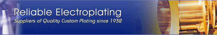 Reliable Electroplating | Suppliers of Quality Custom Plating since 1932